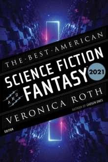 John Joseph Adams: The Best American Science Fiction and Fantasy 2021, Buch