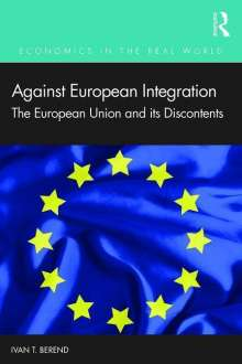 Ivan T. Berend: Against European Integration, Buch