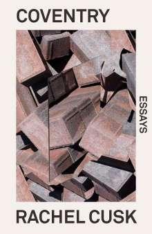 Rachel Cusk: Coventry: Essays, Buch