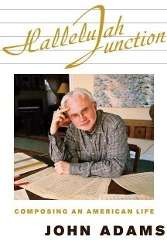 John Adams: Hallelujah Junction: Composing an American Life, Buch