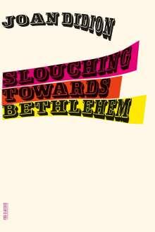Joan Didion: Slouching Towards Bethlehem, Buch