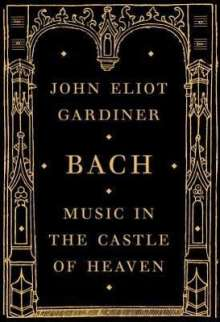 John Eliot Gardiner: Bach: Music in the Castle of Heaven, Buch