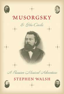 Stephen Walsh: Musorgsky and His Circle, Buch