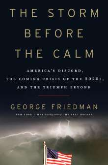 George Friedman: The Storm Before the Calm, Buch