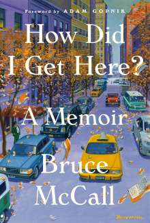 Bruce McCall: How Did I Get Here?: A Memoir, Buch