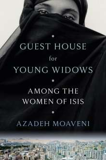 Azadeh Moaveni: Guest House for Young Widows, Buch