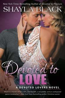 Shayla Black: Devoted To Love, Buch