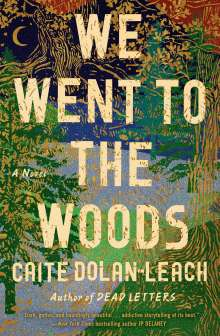 Caite Dolan-Leach: We Went to the Woods, Buch