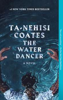 Ta-Nehisi Coates: The Water Dancer, Buch