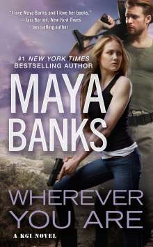 Maya Banks: Wherever You Are, Buch