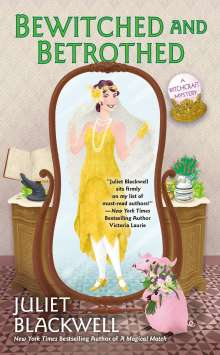 Juliet Blackwell: Bewitched And Betrothed, Buch