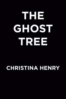 Christina Henry: The Ghost Tree, Buch