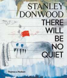 Stanley Donwood: Stanley Donwood: There Will Be No Quiet, Buch