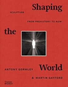 Antony Gormley: Shaping the World, Buch