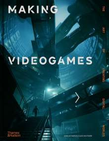 Duncan Harris: Making Videogames: The Art of Creating Digital Worlds, Buch