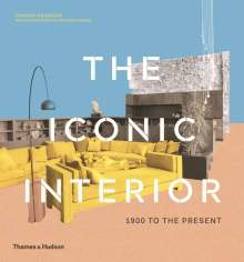 Dominic Bradbury: The Iconic Interior: 1900 to the Present, Buch