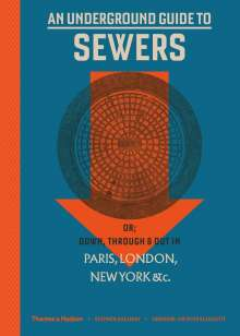 Stephen Halliday: An Underground Guide to Sewers, Buch