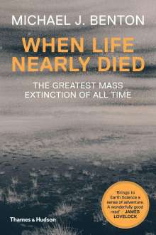 Michael J. Benton: When Life Nearly Died, Buch