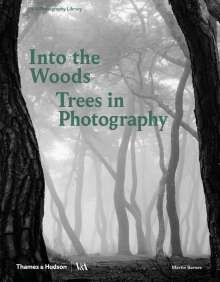 Martin Barnes: Into the Woods: Trees in Photography, Buch