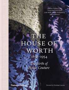 Chantal Trubert-Tollu: The House of Worth, 1858-1954, Buch