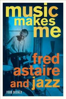 Music Makes Me: Fred Astaire a, Buch