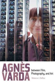 Rebecca J. Deroo: Agnes Varda between Film, Photography, and Art, Buch
