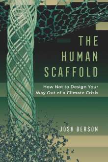 Josh Berson: Human Scaffold, Buch
