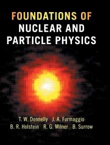 T. William Donnelly: Foundations of Nuclear and Particle Physics, Buch