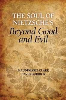 Maudemarie Clark: The Soul of Nietzsche's Beyond Good and Evil, Buch