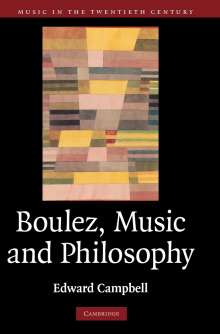 Edward Campbell: Boulez, Music and Philosophy, Buch