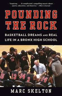 Marc Skelton: Pounding the Rock : Basketball Dreams and Real Life in a Bronx High School, Buch