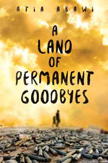 Atia Abawi: A Land of Permanent Goodbyes, Buch
