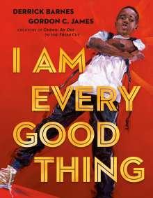 Derrick Barnes: I Am Every Good Thing, Buch