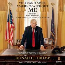 Alec Baldwin: You Can't Spell America Without Me: The Really Tremendous Inside Story of My Fantastic First Year as President Donald J. Trump (a So-Called Parody), CD