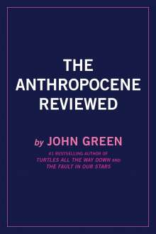 John Green: The Anthropocene Reviewed (Signed Edition), Buch