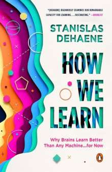 Stanislas Dehaene: How We Learn: Why Brains Learn Better Than Any Machine . . . for Now, Buch