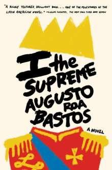 Augustos Roa Resfr Bastos: I the Supreme, Buch