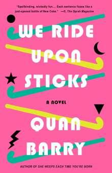 Quan Barry: We Ride Upon Sticks, Buch