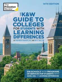 The Princeton Review: The K&w Guide to Colleges for Students with Learning Differences, 14th Edition: 338 Schools with Programs or Services for Students with Adhd, Asd, or, Buch
