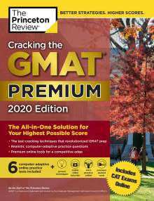 Princeton Review: Cracking the GMAT Premium Edition with 6 Computer-Adaptive Practice Tests, 2020, Buch