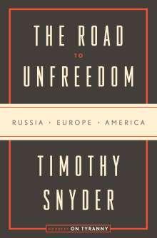 Timothy Snyder: The Origins of Unfreedom, Buch