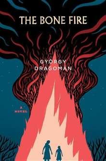 György Dragomán: The Bone Fire, Buch