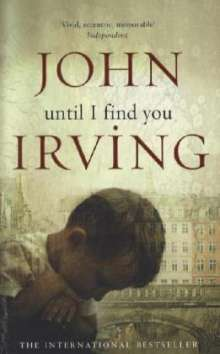 John Irving: Until I Find You, Buch