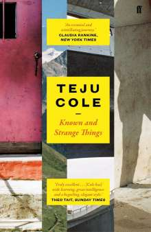 Teju Cole: Known and Strange Things, Buch