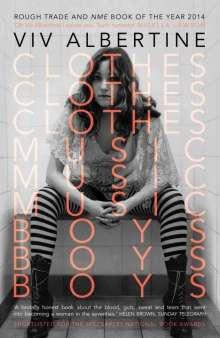 Viv Albertine: Clothes, Clothes, Clothes. Music, Music, Music. Boys, Boys, Boys, Buch