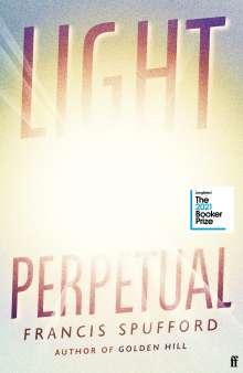 Francis Spufford: Light Perpetual, Buch