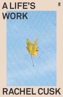 Rachel Cusk: A Life's Work, Buch