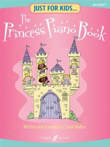 Sarah Walker: Just For Kids... The Princess Piano Book, Noten