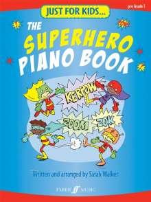 Sarah Walker: Just For Kids... The Superhero Piano Book, Noten