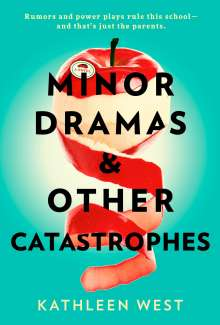 Kathleen West: Minor Dramas & Other Catastrophes, Buch
